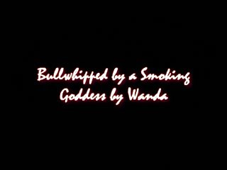 Smoking fetish Goddess Wanda